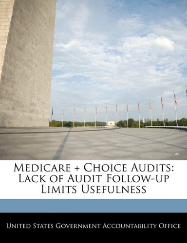 Medicare + Choice Audits: Lack of Audit Follow-up Limits Usefulness