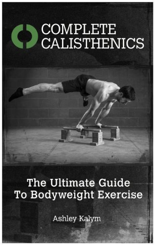 complete-calisthenics-the-ultimate-guide-to-bodyweight-exercise-english-edition