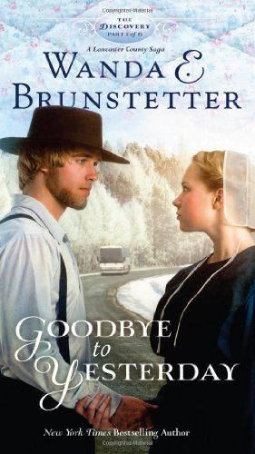 Goodbye To Yesterday Part 1 The Discovery A Lancaster County Saga
