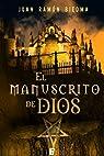 El manuscrito de Dios par Juan Ramón Biedma