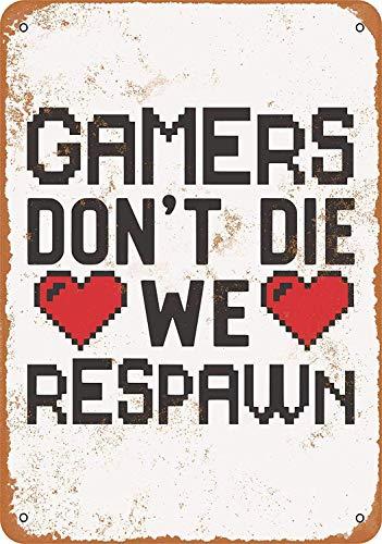 OURTrade 8 x 12 Metal Sign - Gamers Don't Die, We Respawn - Vintage Look
