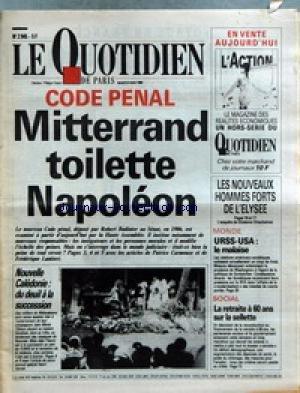 QUOTIDIEN DE PARIS (LE) [No 2945] du 09/05/1989 - CODE PENAL - MITTERRAND TOILETTE NAPOLEON - BADINTER AU SENAT - LES NOUVEAUX HOMMES FORTS DE L'ELYSEE - U.R.S.S. ET U.S.A. - LE MALAISE - LA RETRAITE A 60 ANS SUR LA SELLETTE - NOUVELLE-CALEDONIE - DU DEUIL A LA SUCCESSION - J.M. TJIBAOU. par Collectif