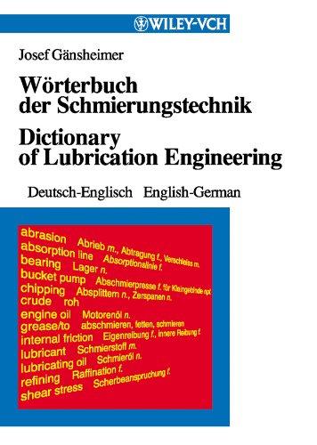 Wörterbuch der Schmierungstechnik/Dictionary of Lubrication Technology: Deutsch-Englisch/English-German