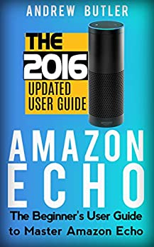 amazon echo the beginner 39 s user guide to master amazon. Black Bedroom Furniture Sets. Home Design Ideas