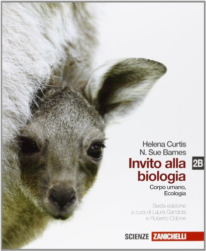 Invito alla biologia. Vol. 2B: Corpo umano e biologia. Per le Scuole superiori. Con espansione online