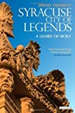 Syracuse, City of Legends: A Glory of Sicily by Dummett, Jeremy published by I. B. Tauris (2010)