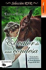 El valor de una condesa par Elena Bargues