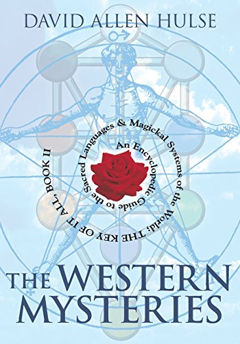 The Western Mysteries: An Encyclopedic Guide to the Sacred Languages & Magickal Systems of the World (Key of It All)