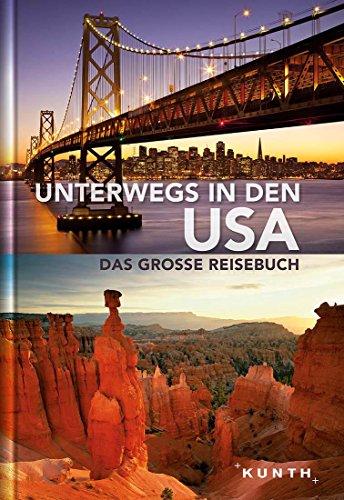 Unterwegs in den USA: Das große Reisebuch