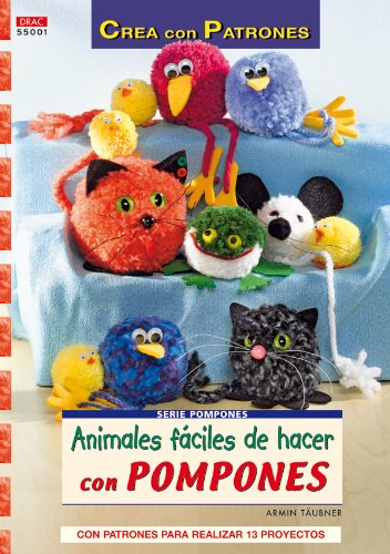 Serie Pompones nº 1. ANIMALES FÁCILES DE HACER CON POMPONES (Cp - Serie Pompones (drac)) por Armin Täubner