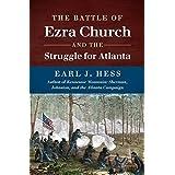 The Battle of Ezra Church and the Struggle for Atlanta (Civil War America) by Earl J. Hess (2015-05-18)