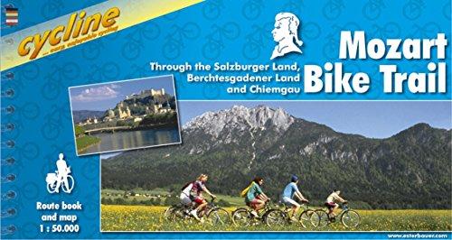 Mozart Bike Trail: Through the Salzburger Land, Berchtesgadener Land and Chiemgau (Cycline Radtourenbücher)