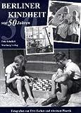 Berliner Kindheit vor 50 Jahren - Fritz Schulleri