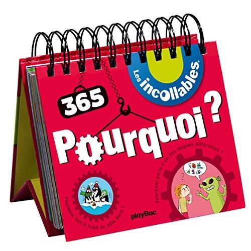 Calendrier - 365 Pourquoi des Incollables par Play Bac