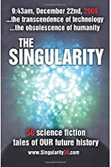The Singularity: 50 scifi stories exploring the transcendence of technology and the obsolescence of humanity (Create50) Paperback