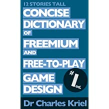 Concise Dictionary of Freemium and Free-to-Play Game Design (English Edition)