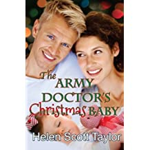 The Army Doctor's Christmas Baby (Army Doctor's Baby Series) (Volume 3) by Helen Scott Taylor (2013-10-06)