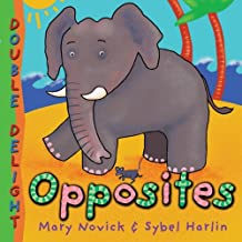 Double Delight Opposites, Flip the Flap series by Mary Novick & Sybel Harlin (2011-01-04)