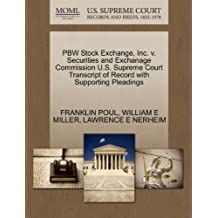 PBW Stock Exchange, Inc. v. Securities and Exchanage Commission U.S. Supreme Court Transcript of Record with Supporting Pleadings