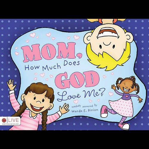 Mom, How Much Does God Love Me?  Audiolibri