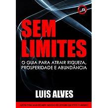 Sem Limites: O Guia Para Atrair Riqueza, Prosperidade e Abundância (Portuguese Edition)