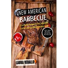 New American Barbecue: 25 Incredible Recipes from a Competitive Chef to Take Your BBQ to the Next Level