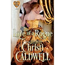 The Love of a Rogue (Heart of a Duke) (Volume 3) by Christi Caldwell (2015-03-17)