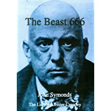 The Beast 666: The Life of Aleister Crowley