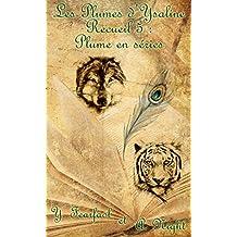 Les Plumes d'Ysaline recueil 5: Plume en séries