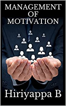 MANAGEMENT OF MOTIVATION (English Edition) de [B, Hiriyappa]