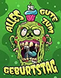 Alles Gute zum 24. Geburtstag: Ein lustiges Zombie Buch, das als Tagebuch oder Notizbuch verwendet werden kann. Perfektes Geburtstagsgeschenk für Zombiefans! Viel besser als eine Geburtstagskarte!