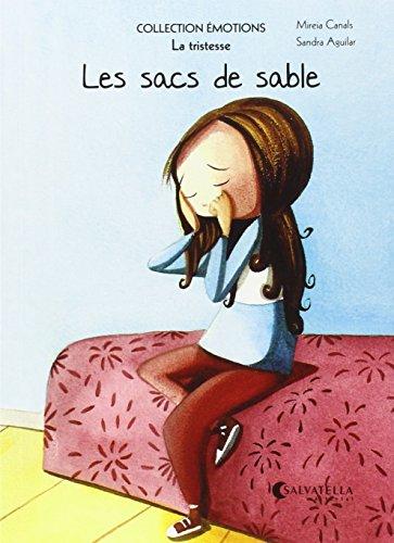 Les sacs de sable: Émotions 4 (la tristesse) (Collection Émotions (francés)) por Mireia Canals Botines