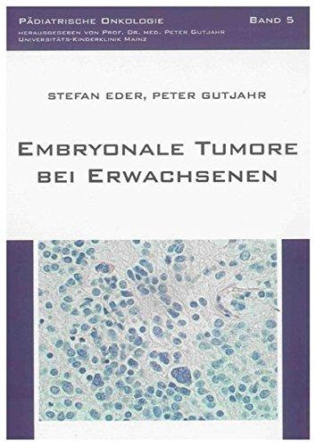 Embryonale Tumore bei Erwachsenen (Pädiatrische Onkologie, Band 5)