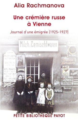 Une crémière russe à Vienne. Journal d'une émigrée (1925-1927)