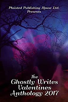 The Ghostly Writes Valentines Anthology 2017 (English Edition) di [Writers, Ghostly, Keith, C A, Lane, Audrina, Mossman, Karen J, Park, Adele Marie, Risdon, Jane, Mullican, Lynn, Deese, Jennifer, Lynch, Kyrena]