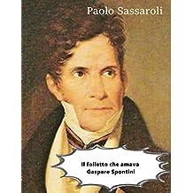 Il folletto che amava Gaspare Spontini