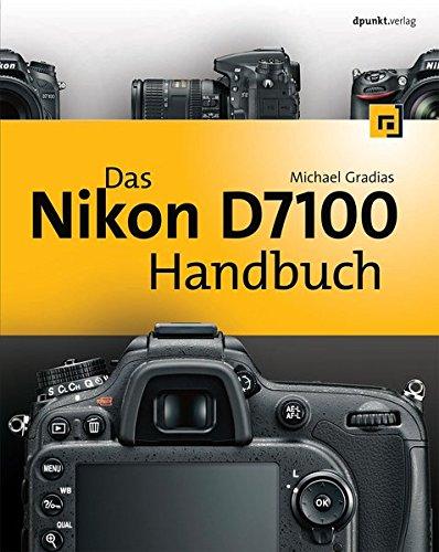 Preisvergleich Produktbild Das Nikon D7100 Handbuch