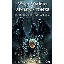 Wyatt Watkins and the Adder Stones (The Wyatt Watkins Series Book 1) (English Edition)