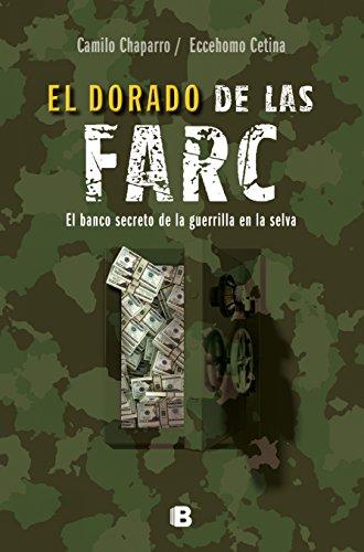 El dorado de las FARC por Eccehomo Cetina