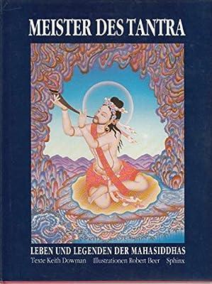 Meister des Tantra: Leben und Legenden der Mahasiddhas