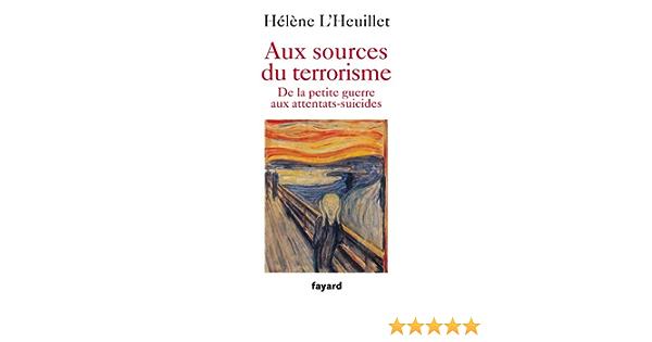 Amazon Fr Aux Sources Du Terrorisme L Heuillet Helene Livres