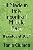 Il Made in Italy incontra il Middle East.: Il punto nel 2017
