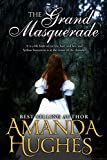 The Grand Masquerade (Bold Women of the 19th Century Series) by Amanda Hughes