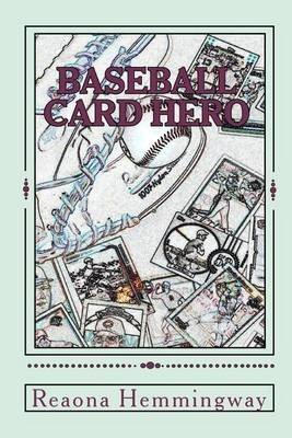 [(Baseball Card Hero)] [By (author) Reaona Hemmingway] published on (April, 2009)
