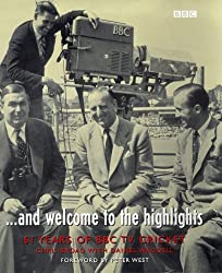 And Welcome to the Highlights: 61 Years of BBC TV Cricket by Chris Broad (1999-10-28)