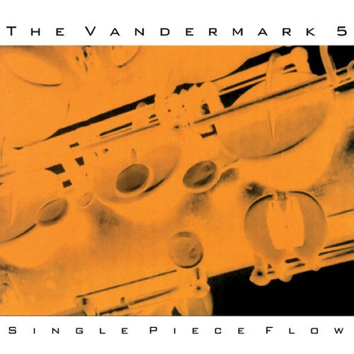Single Piece Flow by Vandermark 5