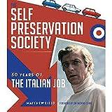 The Self Preservation Society: 50 Years of The Italian Job - Matthew Field