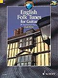 English Folk Tunes for Guitar: 28 Traditional Pieces. Gitarre. Ausgabe mit CD. (Schott World Music)