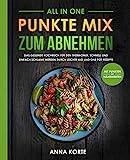 All In One: Punkte Mix zum Abnehmen - Das gesunde Kochbuch für den Thermomix. Schnell und einfach schlank werden durch leichte aio und one pot Rezepte (mit Punkten und Nährwerten) - Anna Korte