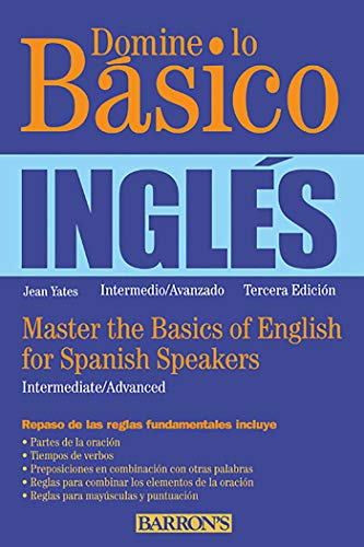Domine lo Basico: Ingles: Master the Basics of English for Spanish Speakers por Jean Yates Ph.D.